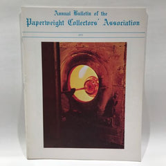 The Paperweight Collectors Association PCA Annual Bulletin 1973