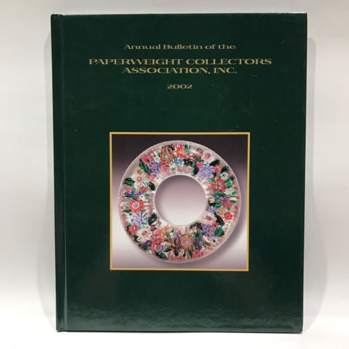The Paperweight Collectors Association PCA Annual Bulletin 2002 Hardcover