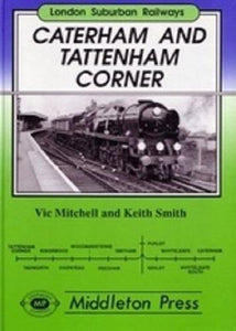 Caterham And Tattenham Corner, London Suburban Railways - The Vale of Rheidol Railway