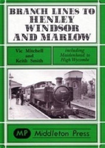Henley, Windsor, Marlow, Including Maidenhead To High Wycombe Branch Lines - The Vale of Rheidol Railway