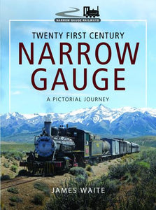 Twenty First Century Narrow Gauge (Hardback) A Pictorial Journey - The Vale of Rheidol Railway