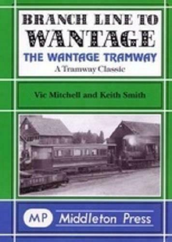 Branch Line To Wantage,The Wantage Tramway Classics - The Vale of Rheidol Railway
