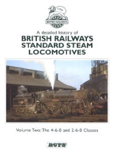 BR Standard Steam Locomotives Vol.2. The 4-6-0 and 2-6-0 Classes - The Vale of Rheidol Railway