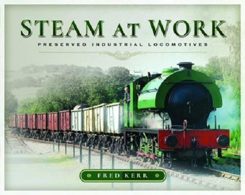 Steam at Work (Hardback) Preserved Industrial Locomotive