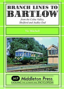 Branch Lines to Bartlow from the Colne Valley, Shelford and Audley End - The Vale of Rheidol Railway