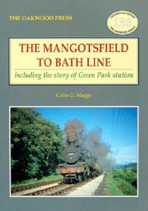 Mangotsfield to Bath Line including the story of Green Park station