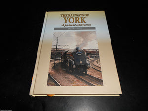 The Railways Of York, A Pictorial Celebration by David Mather