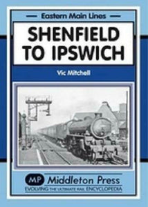 Shenfield To Ipswich, Kelvedon, Colchester, Eastern Main Lines