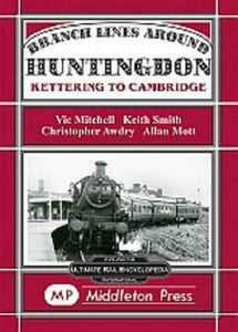 Huntingdon Branch Lines, Kettering To Cambridge - The Vale of Rheidol Railway