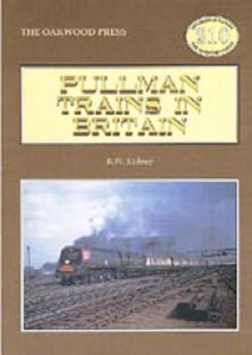 Pullman Trains In Britain By R.W. Kinder