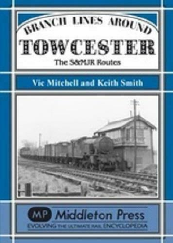 Branch Lines Around Towcester, Wappenham, Edge Hill Light Railway - The Vale of Rheidol Railway