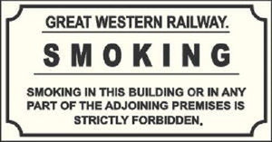 GWR no smoking  replica sign railway unhygenic  humour NRM great western - The Vale of Rheidol Railway