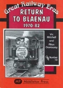 Return to Blaenau 1970 - 82, Tan y Bwlch, Porthmadog, Great Railway Eras - The Vale of Rheidol Railway