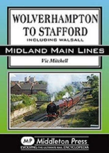 Wolverhampton To Stafford, Walsall, Portobello Junction, Midland Main Lines - The Vale of Rheidol Railway