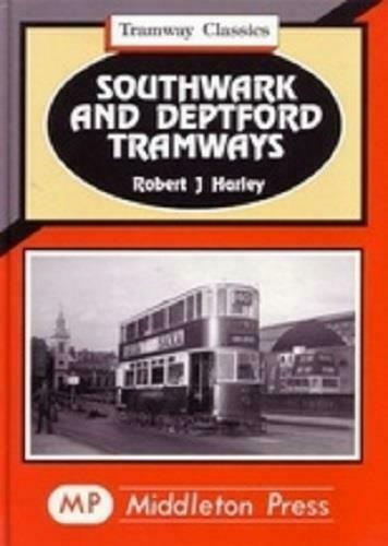 Southwark And Deptford Tramway Classics, Including The Old Rent Road