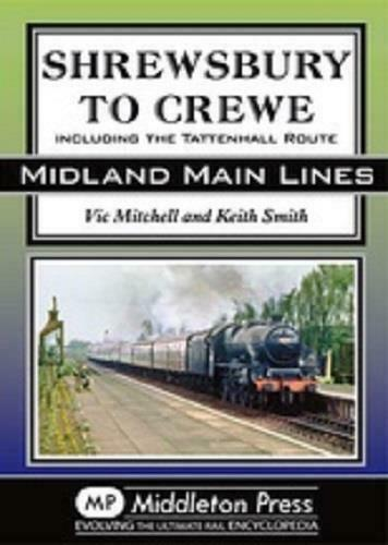 Shrewsbury To Crewe, Tattenhall Route, Whitchurch, Nantwich, Midland Main Lines - The Vale of Rheidol Railway