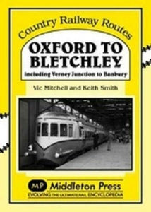 Oxford To Bletchley, Verney Junction, Banbury, Country Railway Routes