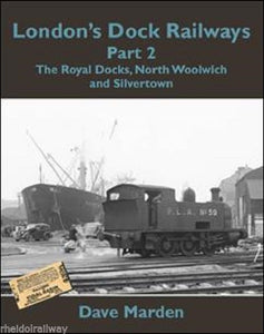 London,Dock Railways Part 2,Royal Docks,North Woolwich,Silvertown By Dave Marden - The Vale of Rheidol Railway