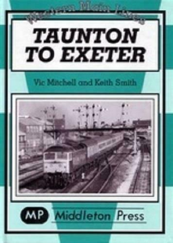 Taunton to Exeter, Tiverton Junction,Cowley Bridge Junction,Western Main Lines - The Vale of Rheidol Railway