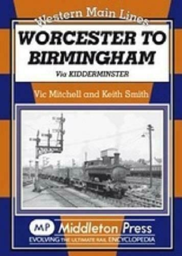 Worcester to Birmingham, Kidderminster, Stourbridge Junction,Western Main Lines