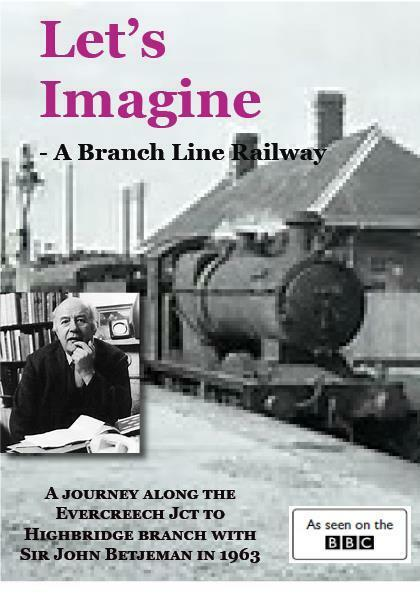 Evercreech Jct to Highbridge and Burnham let's imagine John betjeman DVD