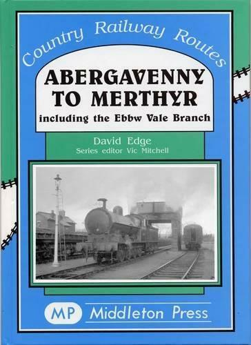 Abergavenny to Merthyr Heads of valleys Clydach Brynmawr - The Vale of Rheidol Railway