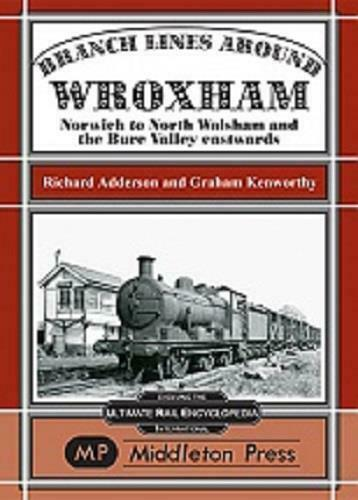 Branch Lines around Wroxham Norwich to North Walsham and the Bure Valley - The Vale of Rheidol Railway