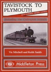 Tavistock To Plymouth, Chilsworthy, Devonport Kings Road, Southern Main Lines - The Vale of Rheidol Railway