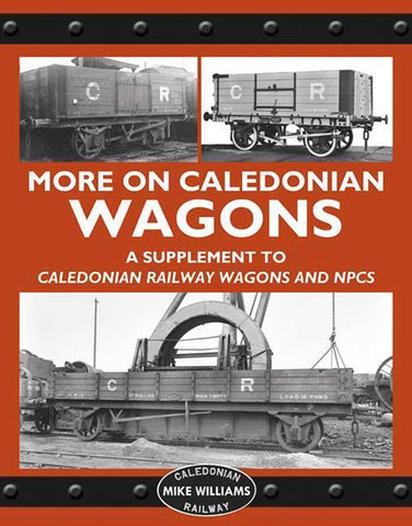 More on Caledonian Railway Wagons A Supplement to Caledonian Railway Wagons