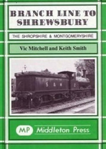 Branch Line to Shrewsbury, The Shropshire & Montgomeryshire Railway - The Vale of Rheidol Railway