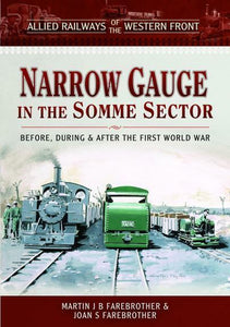 Narrow Gauge in the Somme Sector Allied Railways of the Western Front - The Vale of Rheidol Railway