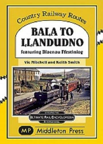 Bala To Llandudno Blaenau Ffestiniog Middleton Press Book - The Vale of Rheidol Railway