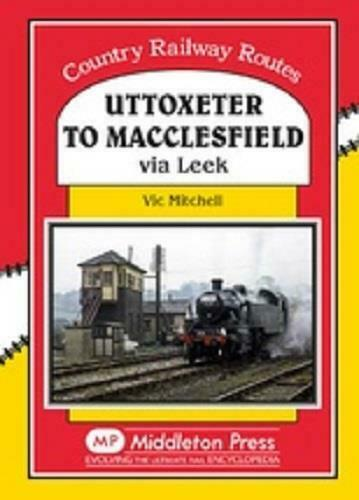 Uttoxeter To Macclesfield, Leek, Kingsley & FrogHall, Country Railway Routes - The Vale of Rheidol Railway