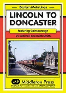 Lincoln to Doncaster Gainsborough Saxilby Lea Piewipe walkeringham - The Vale of Rheidol Railway