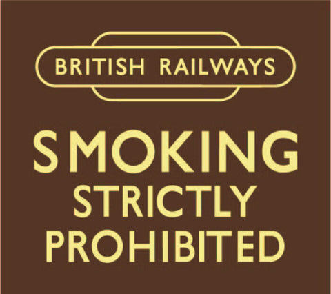 BR no smoking  replica sign railway unhygenic  humour NRM British Railways - The Vale of Rheidol Railway