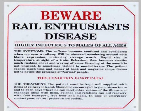 Rail enthusiasts disease Enamel effect small sign .  railway humour - The Vale of Rheidol Railway
