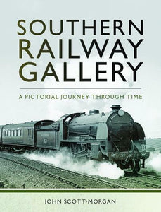Southern Railway Gallery (Hardback) A Pictorial Journey Through Time