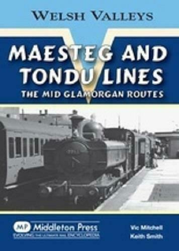 Maesteg and Tondu Lines, Welsh Valleys, The Mid Glamorgan Routes - The Vale of Rheidol Railway