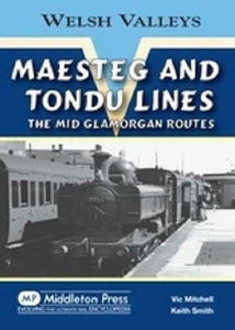 Maesteg and Tondu Lines, Welsh Valleys, The Mid Glamorgan Routes
