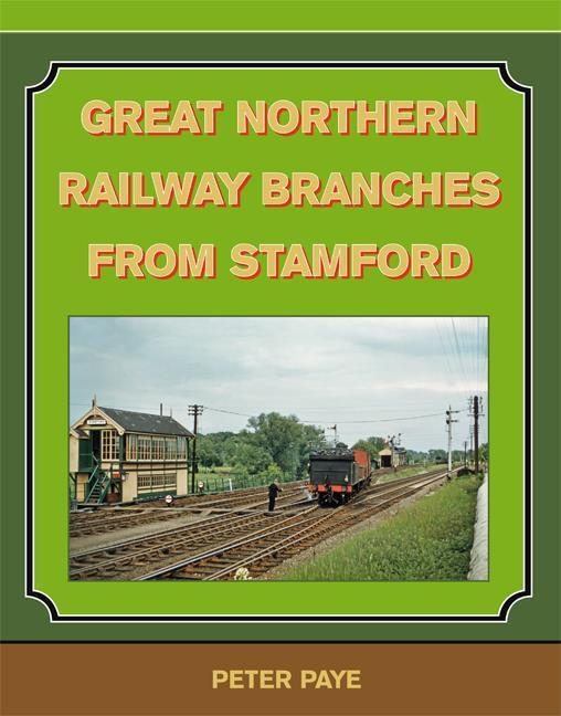 Great Northern Railway Branches from Stamford Essendine