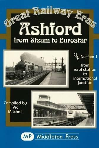 Ashford from Steam to Eurostar: from Rural to International Junction - The Vale of Rheidol Railway