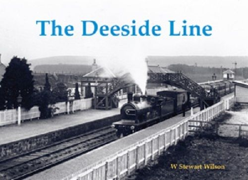 The Deeside Line Aberdeen Ballater Balmoral - The Vale of Rheidol Railway