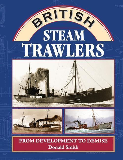 British Steam Trawlers development, demise Grimsby Fleetwood Aberdeen Hull - The Vale of Rheidol Railway
