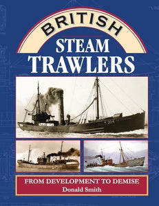 British Steam Trawlers development, demise Grimsby Fleetwood Aberdeen Hull