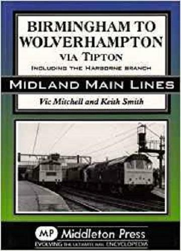 Birmingham to Wolverhampton via Tipton including the Harborne Branch - The Vale of Rheidol Railway