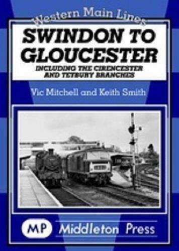 Swindon To Gloucester, Cirencester, Tetbury Branches, Stroud, Western Main Lines