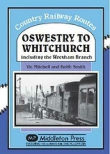 Oswestry To Whitchurch, Wrexham Branch, Country Railway Routes