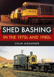 shed bashing in the 1970s and 1980s crewe doncaster longsight