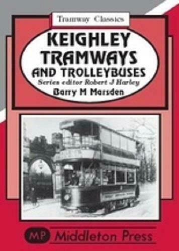 Keighley Tramways and Trolleybuses Classics