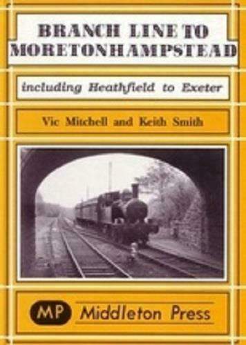 Branch Line to Moretonhampstead including Heathfield to Exeter - The Vale of Rheidol Railway